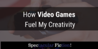 How Video Games Fuel My Creativity