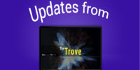 (Long-Awaited) Updates to the Trove!